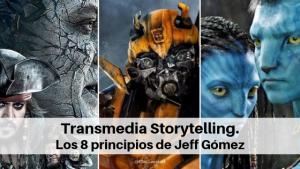 Transmedia Storytelling. Los 8 principios según Jeff Gómez