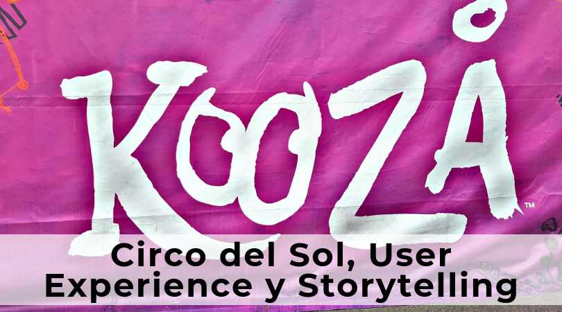 User Experience Storytelling Circo del Sol