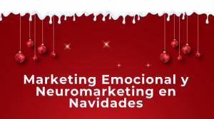 Marketing Emocional y Neuromarketing en Navidades