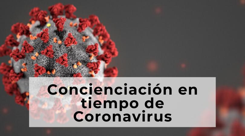 Concienciación en tiempos del Coronavirus