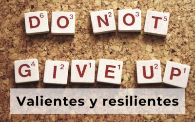 Valientes y resilientes en tiempos de crisis